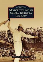 Motorcycling in Santa Barbara County (IMAGES OF AMERICA SERIES)