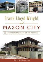 Frank Lloyd Wright and Mason City af Roy R. Behrens