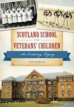 Scotland School for Veterans' Children (Campus History)