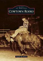 Cowtown Rodeo (Images of America)