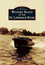 Wooden Boats of the St. Lawrence River (Images of America)