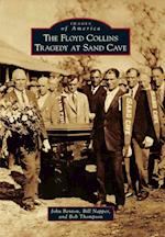 The Floyd Collins Tragedy at Sand Cave (Images of America)