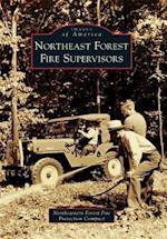 Northeast Forest Fire Supervisors (Images of America)