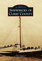 Shipwrecks of Curry County (Images of America)