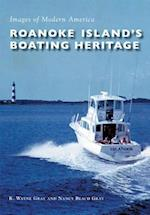 Roanoke Island's Boating Heritage (Images of Modern America)