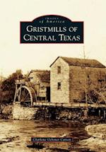 Gristmills of Central Texas (Images of America)