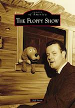 The Floppy Show (Images of America)