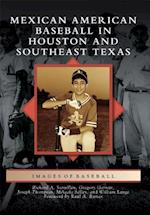 Mexican American Baseball in Houston and Southeast Texas (Images of Baseball)