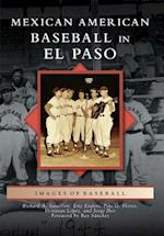 Mexican American Baseball in El Paso (Images of Baseball)