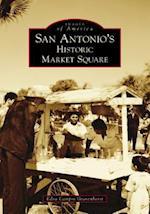 San Antonio's Historic Market Square (Images of America)
