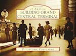 Building Grand Central Terminal (Postcards of America)