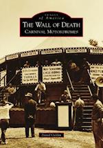 The Wall of Death (Images of America)