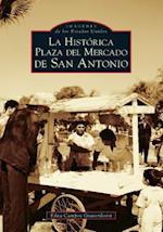La Histórica Plaza del Mercado en San Antonio / San Antonio's Historic Market Square (Images of America)
