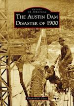 The Austin Dam Disaster of 1900 (Images of America)