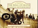 The Wall of Death (Postcards of America)
