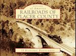 Railroads of Placer County (Postcards of America)