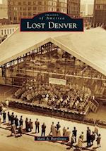 Lost Denver (IMAGES OF AMERICA SERIES)