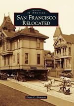San Francisco Relocated (IMAGES OF AMERICA SERIES)