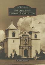San Antonio's Historic Architecture (IMAGES OF AMERICA SERIES)