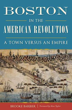 Bog, paperback Boston in the American Revolution af Brooke Barbier