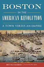 Boston in the American Revolution (History Guide)