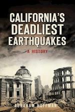 California's Deadliest Earthquakes (Disaster!)