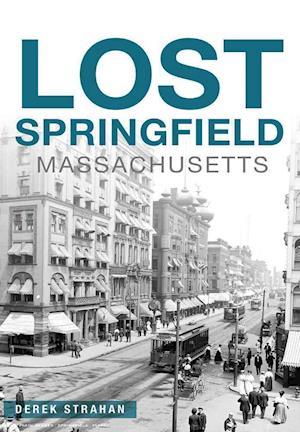 Bog, paperback Lost Springfield Massachusetts af Derek Strahan
