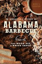 An Irresistible History of Alabama Barbecue (American Palate)