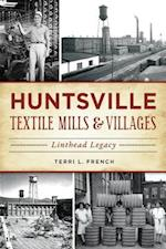 Huntsville Textile Mills & Villages (Landmarks)