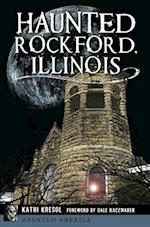 Haunted Rockford, Illinois (Haunted America)