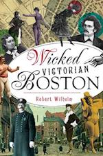 Wicked Victorian Boston (Wicked)
