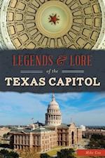 Legends & Lore of the Texas Capitol (Landmarks)