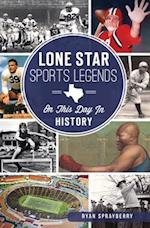 Lone Star Sports Legends (On This Day in)