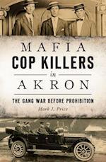 Mafia Cop Killers in Akron (True Crime)
