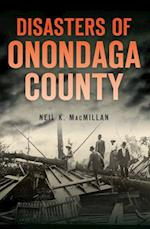 Disasters of Onondaga County (Disaster!)