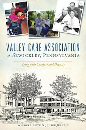 Valley Care Association of Sewickley, Pennsylvania