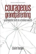 Courageous Grandparenting