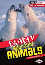 Deadly Adorable Animals (Shockzone Deadly and Dangerous)