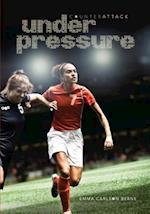Under Pressure af Emma Carlson Berne