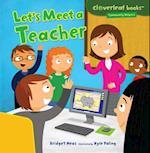 Let's Meet a Teacher (Cloverleaf Books Community Helpers)