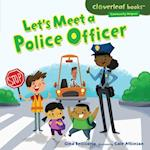 Let's Meet a Police Officer (Cloverleaf Books TM Community Helpers)