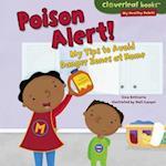 Poison Alert! (Cloverleaf Books My Healthy Habits)