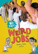 Weird Jobs (No Way)