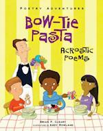 Bow-Tie Pasta (Poetry Adventures)