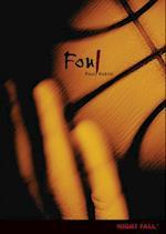 Foul (Night Fall TM)