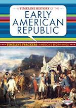 A Timeline History of the Early American Republic af Allan Morey