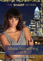 Make Something of It (The Sharp Sisters)