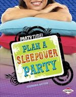 Plan a Sleepover Party