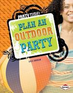Plan an Outdoor Party (Party Time)
