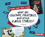 What Are Legends, Folktales, and Other Classic Stories?